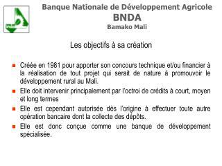 Banque Nationale de Développement Agricole BNDA Bamako Mali