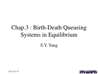 Chap.3 : Birth-Death Queueing Systems in Equilibrium