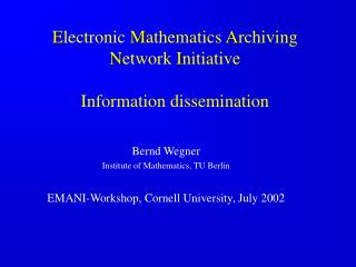 E lectronic  M athematics  A rchiving N etwork  I nitiative   Information dissemination
