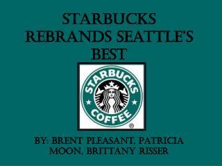 Starbucks Rebrands Seattle's Best