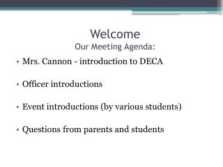 Welcome   Our  Meeting Agenda: