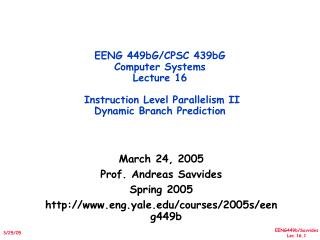 March 24, 2005 Prof. Andreas Savvides Spring 2005 eng.yale/courses/2005s/eeng449b