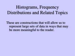 Histograms, Frequency Distributions and Related Topics