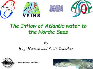 The Inflow of Atlantic water to the Nordic Seas