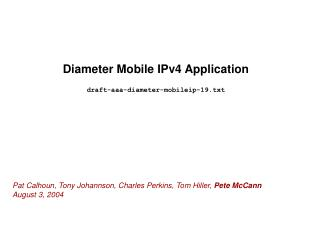 Diameter Mobile IPv4 Application draft-aaa-diameter-mobileip-19.txt