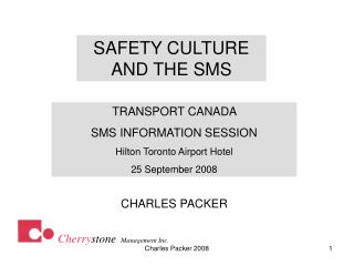 TRANSPORT CANADA  SMS INFORMATION SESSION Hilton Toronto Airport Hotel  25 September 2008