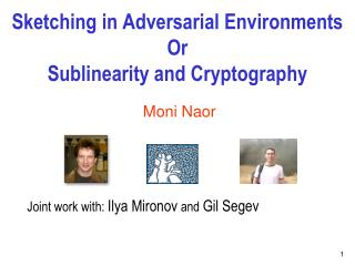 Sketching in Adversarial Environments Or  Sublinearity and Cryptography