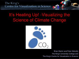 It's Heating Up! -Visualizing the Science of Climate Change