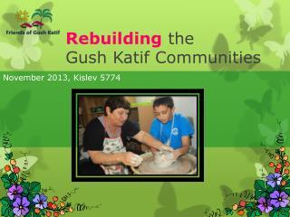 Rebuilding  the Gush Katif Communities