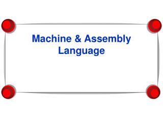 Machine & Assembly Language