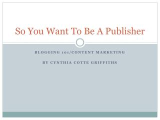 So You Want To Be A Publisher