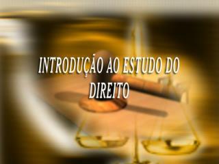 INTRODU��O AO ESTUDO DO DIREITO