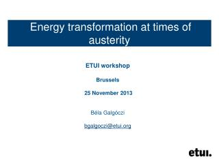 Energy transformation at times of austerity