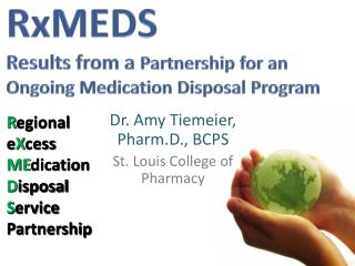 RxMEDS Results from a  Partnership for an Ongoing Medication Disposal Program