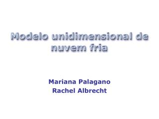Mariana Palagano Rachel Albrecht