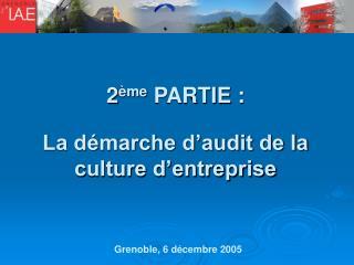 2 ème  PARTIE : La démarche d'audit de la culture d'entreprise