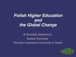 Polish Higher Education  and  the Global Change