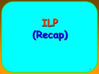 ILP (Recap)