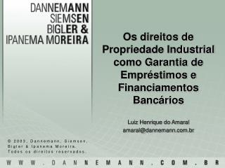 Os direitos de Propriedade Industrial como Garantia de Empréstimos e Financiamentos Bancários