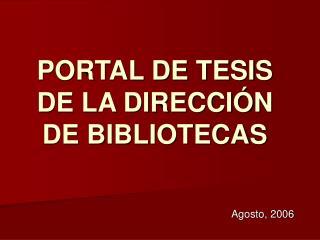 PORTAL DE TESIS DE LA DIRECCIÓN DE BIBLIOTECAS