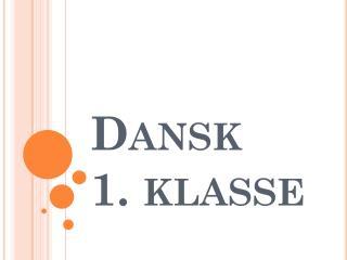 Dansk  1. klasse