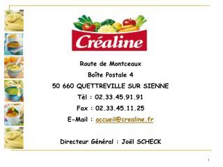 Route de Montceaux  Boîte Postale 4 50 660 QUETTREVILLE SUR SIENNE  Tèl : 02.33.45.91.91