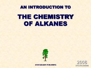AN INTRODUCTION TO THE CHEMISTRY OF ALKANES