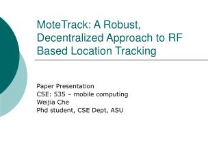 MoteTrack: A Robust, Decentralized Approach to RF Based Location Tracking