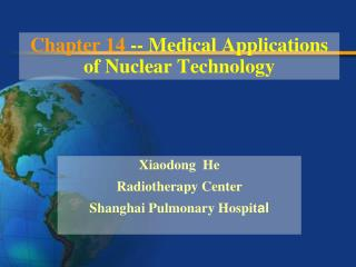 Chapter 14  -- Medical Applications of Nuclear Technology