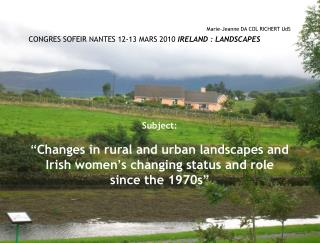 Marie-Jeanne DA COL RICHERT UdS  CONGRES SOFEIR NANTES 12-13 MARS 2010  IRELAND : LANDSCAPES