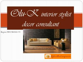 Olu -K  interior stylist decor consultant