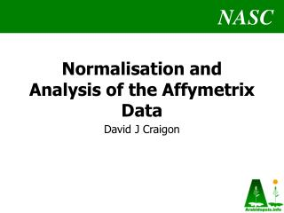 Normalisation and Analysis of the Affymetrix Data