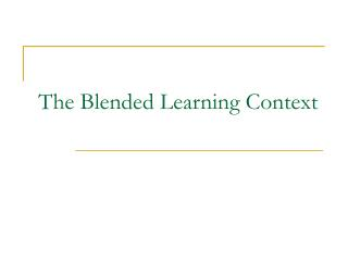 The Blended Learning Context