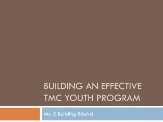 Building An Effective TMC Youth Program