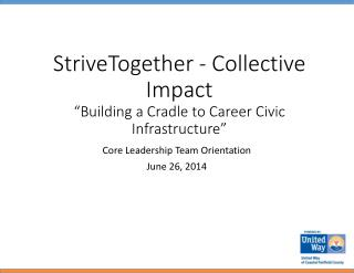 "StriveTogether - Collective Impact  ""Building a Cradle to Career Civic Infrastructure"""