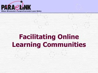 Facilitating Online Learning Communities