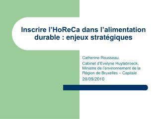 Inscrire l'HoReCa dans l'alimentation durable : enjeux stratégiques