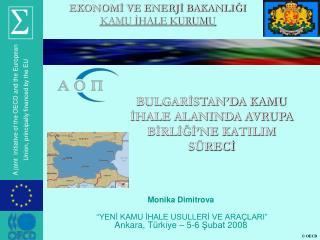 """Monika Dimitrova  """"YENİ KAMU İHALE USULLERİ VE ARAÇLARI"""" Ankara,  Türkiye  – 5-6  Şubat  2008"""