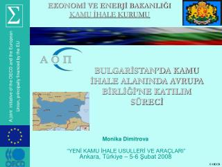 Monika Dimitrova  �YEN? KAMU ?HALE USULLER? VE ARA�LARI� Ankara,  T�rkiye  � 5-6  ?ubat  2008