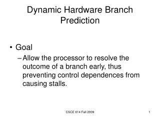 Dynamic Hardware Branch Prediction