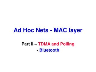 Ad Hoc Nets - MAC layer