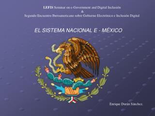 EL SISTEMA NACIONAL E - MÉXICO