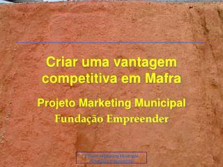 Criar uma vantagem competitiva em Mafra
