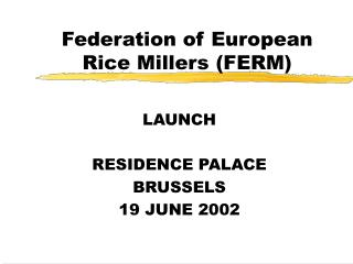Federation of European Rice Millers FERM