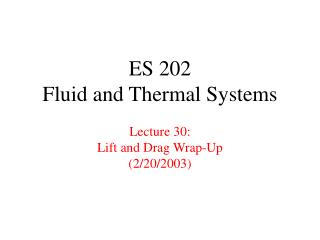 ES 202 Fluid and Thermal Systems  Lecture 30: Lift and Drag Wrap-Up 2