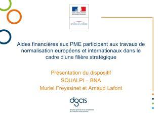 Présentation du dispositif SQUALPI – BNA Muriel Freyssinet et Arnaud Lafont