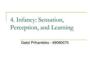 4. Infancy: Sensation, Perception, and Learning