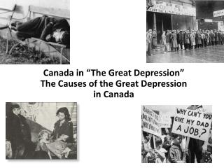 "Canada in ""The Great Depression"" The Causes of the Great Depression  in Canada"