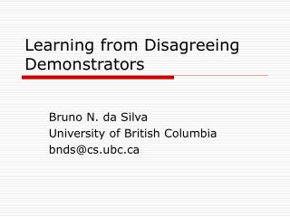 Learning from Disagreeing Demonstrators