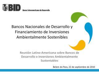 Bancos Nacionales de Desarrollo y Financiamiento de Inversiones Ambientalmente Sostenibles